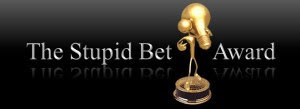 The Stupid Bet Award